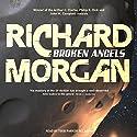Broken Angels Hörbuch von Richard Morgan Gesprochen von: Todd McLaren