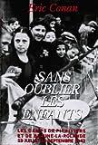 img - for Sans oublier les enfants. Les camps de Pithiviers et de Beaune-la-Rolande, 19 juillet-16 septembre 1 book / textbook / text book