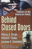 By Murray Arnold Straus - Behind Closed Doors: 1st (first) Edition