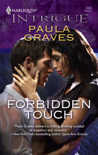 Forbidden Touch (Harlequin Intrigue Series), Paula Graves