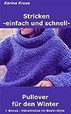 Stricken - einfach und schnell -Pullover f�r den Winter+ Bonus: H�kelm�tze im Boshi - Style
