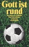 Gott ist rund: Die Kultur des Fußballs (suhrkamp taschenbuch)