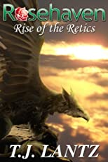 Rise of the Retics (Rosehaven: the Hidden City)
