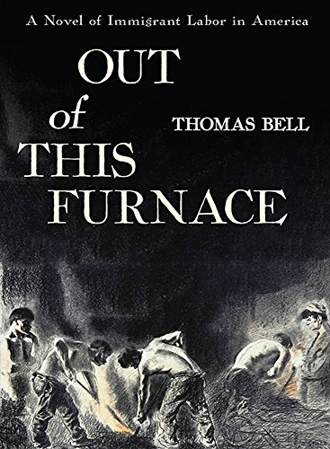 Out of This Furnace: A Novel of Immigrant Labor in America