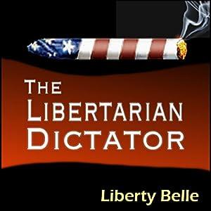 The Libertarian Dictator Audiobook