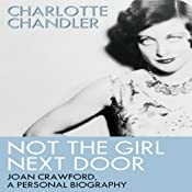 Not the Girl Next Door: Joan Crawford, a Personal Biography | [Charlotte Chandler]