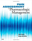 Pain Assessment and Pharmacologic Management (Pasero, Pain Assessment and Pharmacologic Managerment)