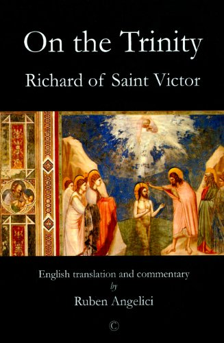 Richard of Saint Victor, On the Trinity: English Translation and Commentary, Richard of St. Victor, Robert Angelici, trans.