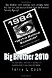 Big Brother 2010: The National Security Agency's Global Surveillance Network (1448629284) by Cook, Terry L