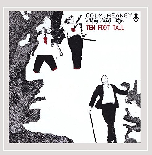 Colm Heaney & the Bad Dj's - Ten Foot Tall