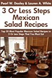Top 30 Most Popular Mexican Salad Recipes in Just 3 Or Less Steps That You Must Eat Before You Die