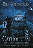 Catholicism: A Church On Haunted Hill