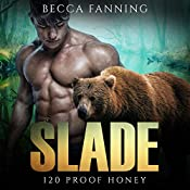 Slade: 120 Proof Honey, Book 5 | Becca Fanning