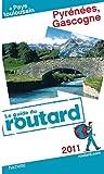 echange, troc Collectif - Guide du Routard Pyrénées, Gascogne et pays toulousain 2011