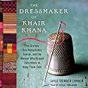 The Dressmaker of Khair Khana: Five Sisters, One Remarkable Family, and the Woman Who Risked Everything to Keep Them Safe Audiobook by Gayle Tzemach Lemmon Narrated by Sarah Zimmerman