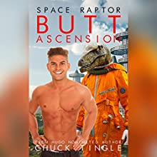 Space Raptor Butt Ascension Audiobook by Chuck Tingle Narrated by Sam Rand