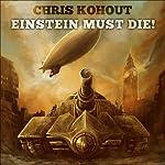 Einstein Must Die!: Fate of Nations, Book 1 | Chris Kohout