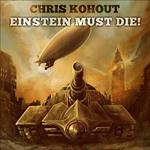 Einstein Must Die!: Fate of Nations, Book 1 | [Chris Kohout]