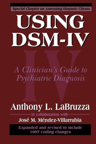 Using DSM-IV: A Clinician's Guide to Psychiatric Diagnosis