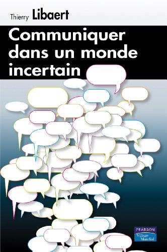 Communiquer dans un monde incertain