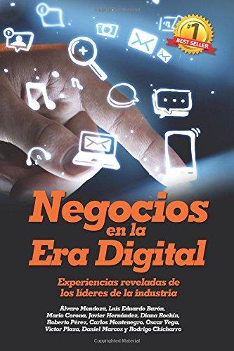 Negocios En La Era Digital: Experiencias Reveladas De Los Lideres De La Industria