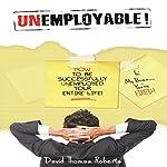 Unemployable! | David Thomas Roberts