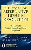 img - for A History of Alternative Dispute Resolution: The Story of a Political, Social, and Cultural Movement book / textbook / text book