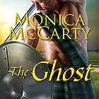 The Ghost: Highland Guard Series, Book 12 Hörbuch von Monica McCarty Gesprochen von: Antony Ferguson