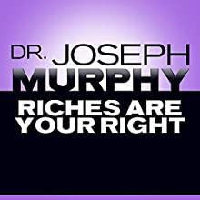 Riches Are Your Right Audiobook by Joseph Murphy Narrated by Sean Pratt