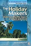 Jost Krippendorf The Holiday Makers : Understanding the Impact of Leisure and Travel