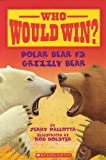 img - for Polar Bear Vs. Grizzly Bear (Who Would Win?) book / textbook / text book