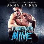 Tormentor Mine   Anna Zaires