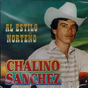 Sanchez - Chalino Sanchez - Al Estilo Norteno - Amazon.com Music