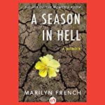 A Season in Hell: A Memoir | Marilyn French