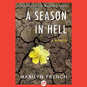 A Season in Hell: A Memoir | [Marilyn French]