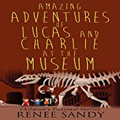 Amazing Adventures of Lucas and Charlie at the Museum, Book 4 | Renee Sandy