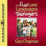 The Five Love Languages of Teenagers | Gary Chapman