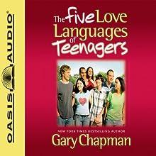 The Five Love Languages of Teenagers   Livre audio Auteur(s) : Gary Chapman Narrateur(s) : Chris Fabry
