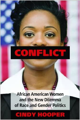 Conflict : African American women and the new dilemma of race and gender politics</