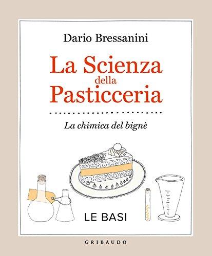 Ebook la scienza della pasticceria le basi la chimica del bign di dario bressanini - Chimica in cucina ...