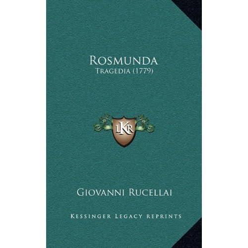 Rosmunda (Italian Edition) Giovanni Rucellai