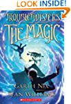 Troubletwisters Book 1: The Magic
