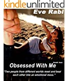 Still Obsessed with Me: Two people from different worlds meet and beat each other into an emotional mess.(Book two in the contemporary romance and romantic thrillers - The Obsessed series)
