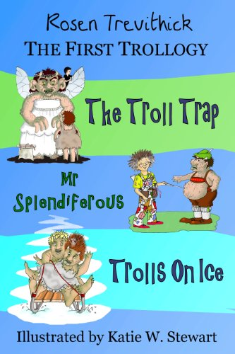 The First Trollogy (Smelly Trolls Books 1-3) by Rosen Trevithick