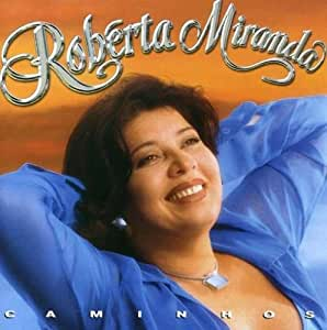 Miranda - Miranda, roberta Caminhos Bossa Nova - Amazon.com Music