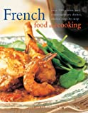 img - for French Food and Cooking: Over 200 Classic And Contemporary Dishes, Shown Step-By-Step book / textbook / text book