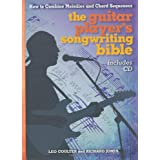 The Guitar Player's Songwriting Bible: How to Combine Melodies and Chord Sequencesby Leo Coulter