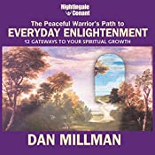 The Peaceful Warrior's Path to Everyday Enlightenment: 12 Gateways to Your Spiritual Growth | Dan Millman