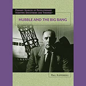 Hubble and the Big Bang: Scientific Discoveries | [Paul Kupperberg]