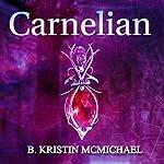 Carnelian: The Chalcedony Chronicles, Book 1 | B. Kristin McMichael